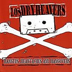 Los Dry Heavers Hangups, Heartaches And Hangovers (Parental Advisory)