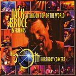 Jack Bruce Sitting On Top Of The World - The 50th Birthday Concert