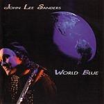 John Lee Sanders World Blue