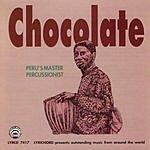 Chocolate Chocolate: Peru's Master Percussionist