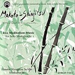 Ronnie Nyogetsu Seldin Makoto Shinjitsu, With a Heart Of True Sincerity: Zen Meditation Music For Solo Shakuhachi
