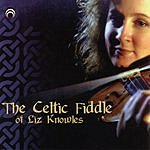 Liz Knowles The Celtic Fiddle Of Liz Knowles
