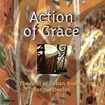 Bonnie Devlin Action Of Grace: The Soul Of Urban Vodou