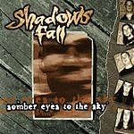 Shadows Fall Somber Eyes To The Sky
