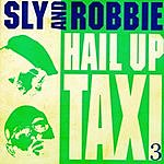 Sly & Robbie Hail Up Taxi 3