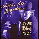 John Lee Sanders It's All Blues To Me