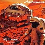 Astronaut Big In Japan