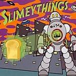 Slimey Things Space Toast