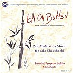 Ronnie Nyogetsu Seldin Ichi On Buttsu: Zen Meditation Music For Solo Shakuhachi