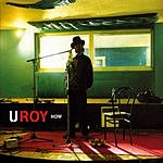 U-Roy Now