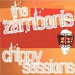 The Zambonis Chippy Sessions