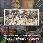 George Russell The 80th Birthday Concert