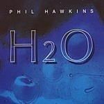 Phil Hawkins H2O