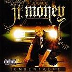 J.T. Money Undeniable (Parental Advisory)