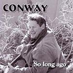 Conway So Long Ago