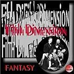 The Fifth Dimension Fantasy