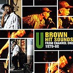 U Brown Hit Sounds From Channel One 1979-80