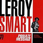 Leroy Smart Private Message