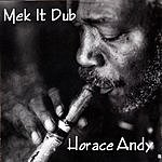 Horace Andy Mek It Dub