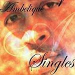 Ambelique Ambelique Singles