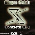 Shyan Selah Concrete City