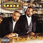 U.D.I. Drinks On Us (Parental Advisory)