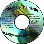 Old Man Tha Husla Hub City Husla's, Vol.1