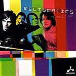 The Melismatics Turn It On