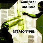 CookBook & Uno Mas Stereo-Types