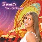 Danielle Can't Get Enough