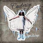 Cauterize Paper Wings (Parental Advisory)