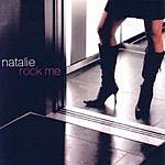 Natalie Rock Me