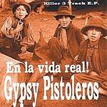 Gypsy Pistoleros En La Vida Real!