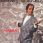 Raymond Van Het Groenewoud Habba
