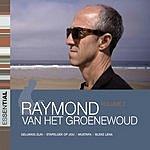 Raymond Van Het Groenewoud Essential, Vol.2
