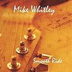 Mike Whitley Smooth Ride