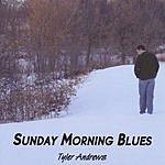 Tyler Andrews Sunday Morning Blues