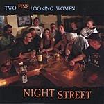 Night Street Two Fine Looking Women