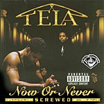 Tela Now Or Never Screwed (Parental Advisory)