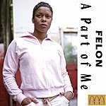 Felon A Part Of Me (Single)