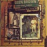 Glen Brown Termination Dub