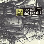King Tubby King Tubby And Friends: Dub Like Dirt