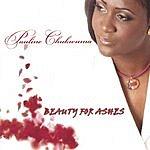 Pauline Chukwuma Beauty For Ashes