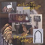 Brent Ward Eclectic Worship