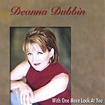 Deanna Dubbin With One More Look At You
