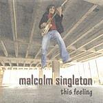 Malcolm Singleton This Feeling