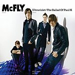 McFly Ultraviolet/The Ballad Of Paul K
