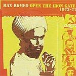 Max Romeo Open The Iron Gate 1973-77