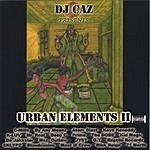 DJ CAZ Urban Elements II (Parental Advisory)