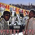 Bomb Legacy Street Lyfe (Parental Advisory)